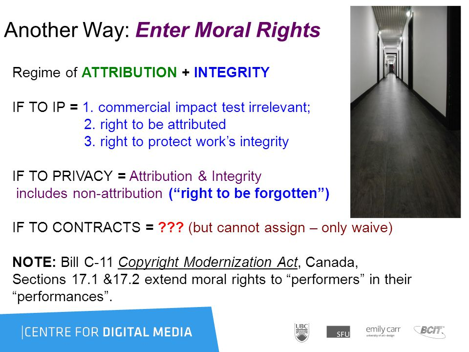 Another Way: Enter Moral Rights Regime of ATTRIBUTION + INTEGRITY IF TO IP = 1.