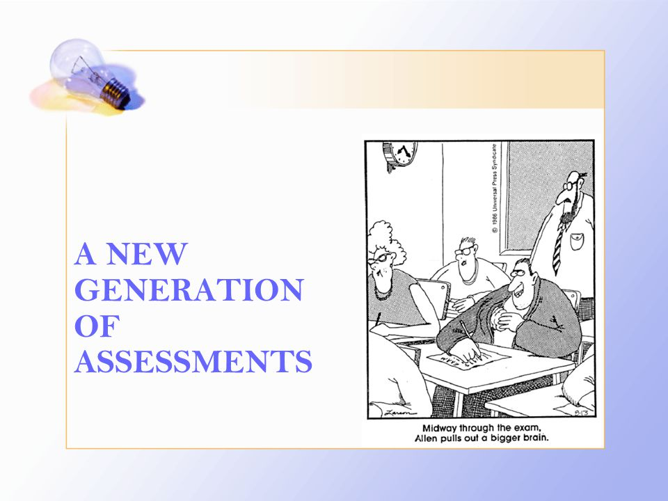 A NEW GENERATION OF ASSESSMENTS