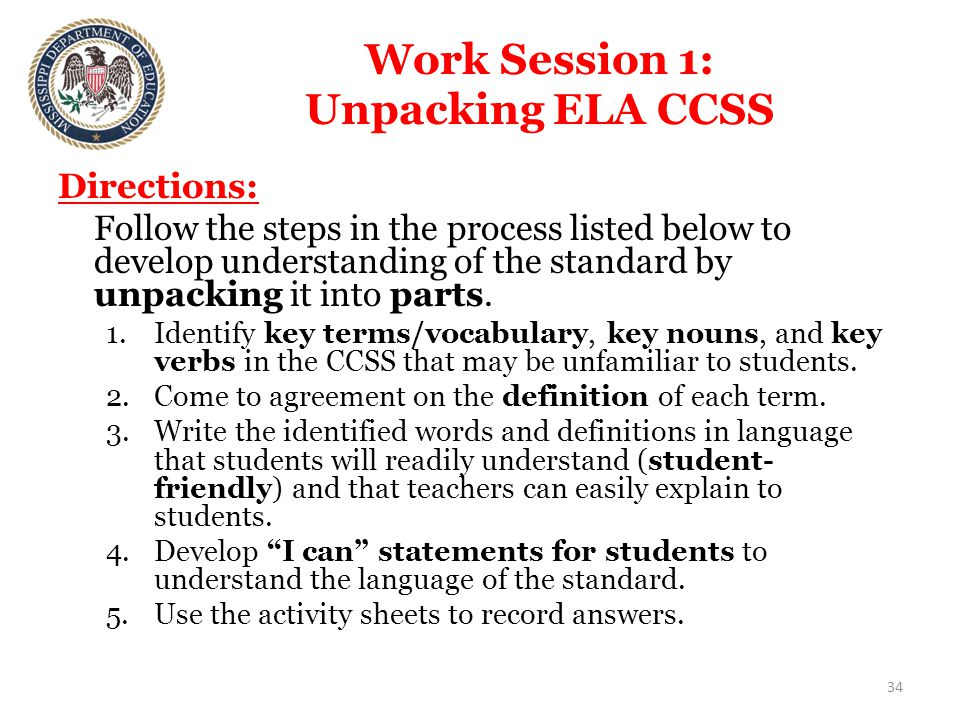 Work Session 1: Unpacking ELA CCSS Directions: Follow the steps in the process listed below to develop understanding of the standard by unpacking it into parts.