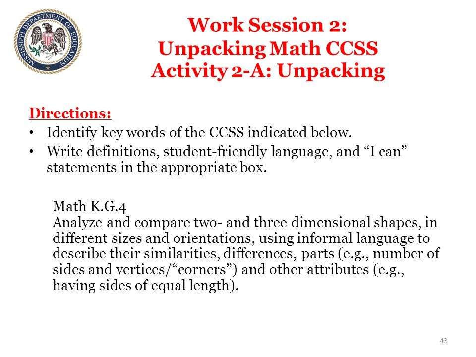 Work Session 2: Unpacking Math CCSS Activity 2-A: Unpacking Directions: Identify key words of the CCSS indicated below.