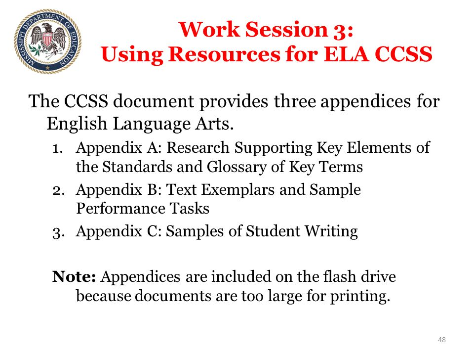 Work Session 3: Using Resources for ELA CCSS The CCSS document provides three appendices for English Language Arts.