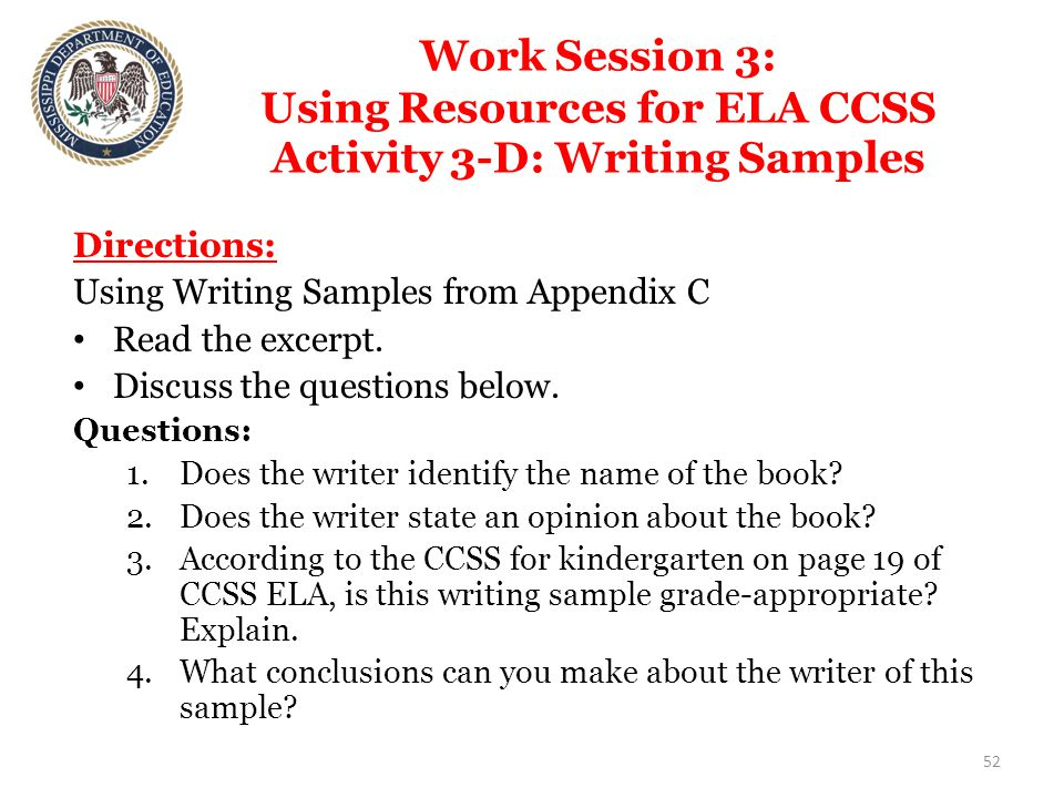 Work Session 3: Using Resources for ELA CCSS Activity 3-D: Writing Samples Directions: Using Writing Samples from Appendix C Read the excerpt.