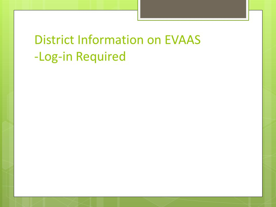 District Information on EVAAS -Log-in Required
