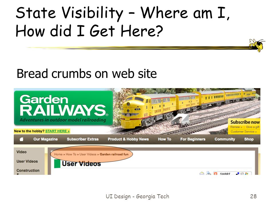 UI Design - Georgia Tech 28 State Visibility – Where am I, How did I Get Here? Bread crumbs on web site