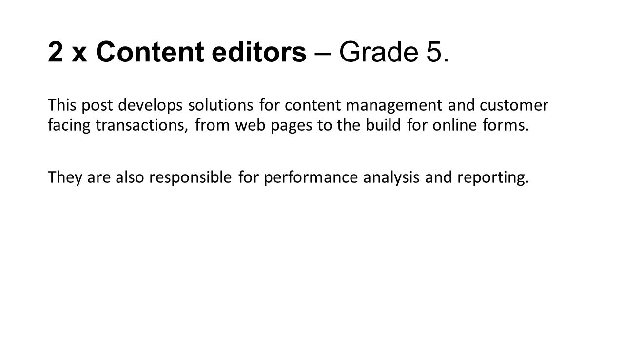 2 x Content editors – Grade 5. This post develops solutions for content management and customer facing transactions, from web pages to the build for o