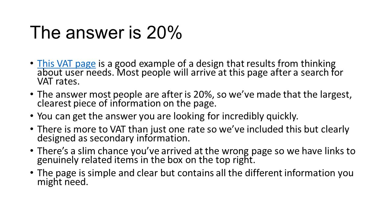 The answer is 20% This VAT page is a good example of a design that results from thinking about user needs.