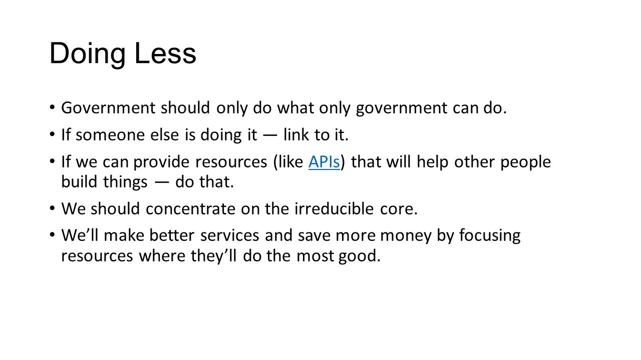 Doing Less Government should only do what only government can do.
