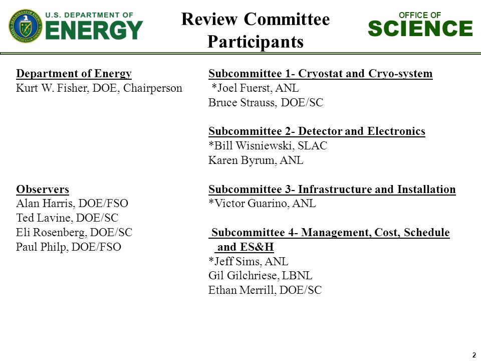 OFFICE OF SCIENCE Review Committee Participants Department of EnergySubcommittee 1- Cryostat and Cryo-system Kurt W.