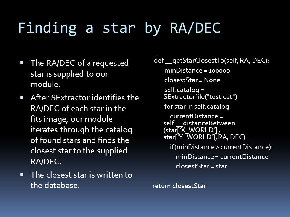 Finding a star by RA/DEC  The RA/DEC of a requested star is supplied to our module.