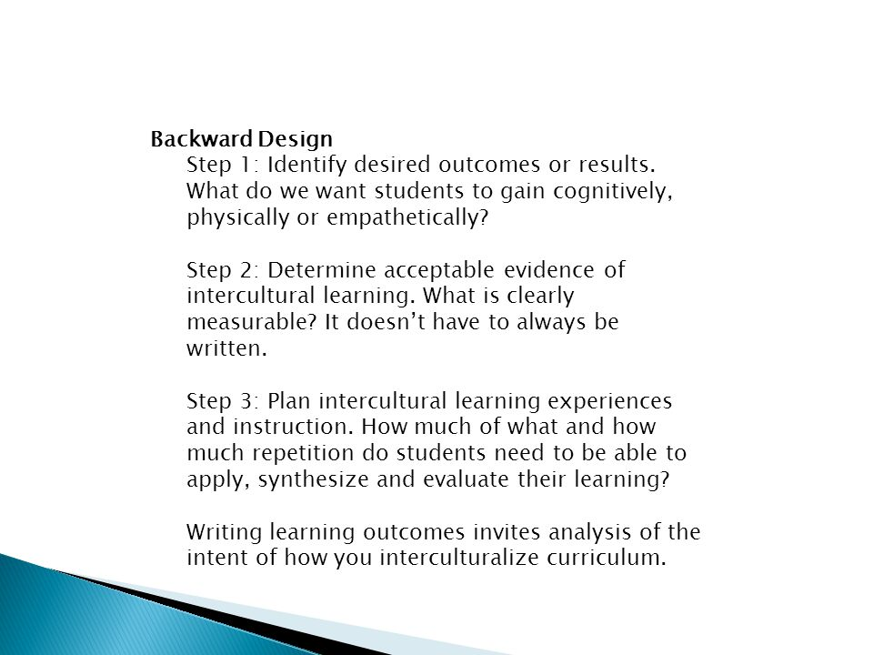 Backward Design Step 1: Identify desired outcomes or results.