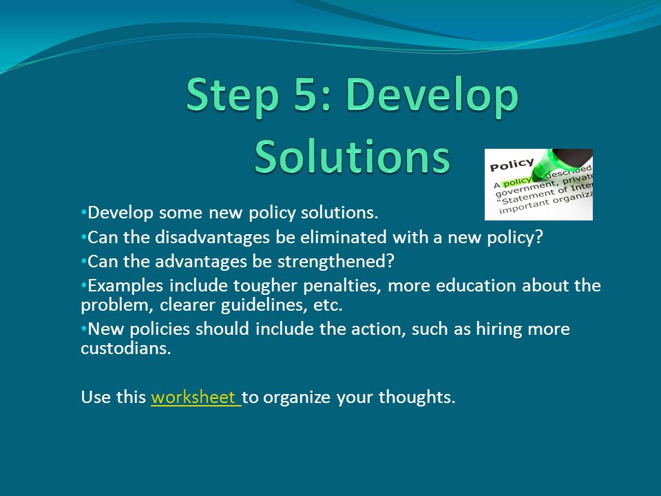 Develop some new policy solutions. Can the disadvantages be eliminated with a new policy.