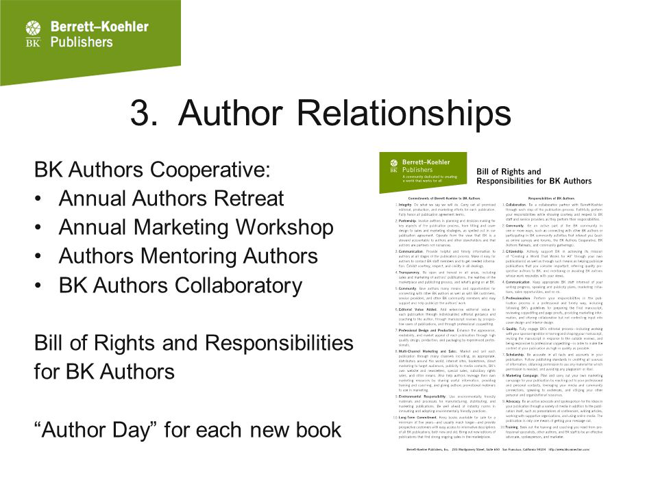 3. Author Relationships BK Authors Cooperative: Annual Authors Retreat Annual Marketing Workshop Authors Mentoring Authors BK Authors Collaboratory Bi