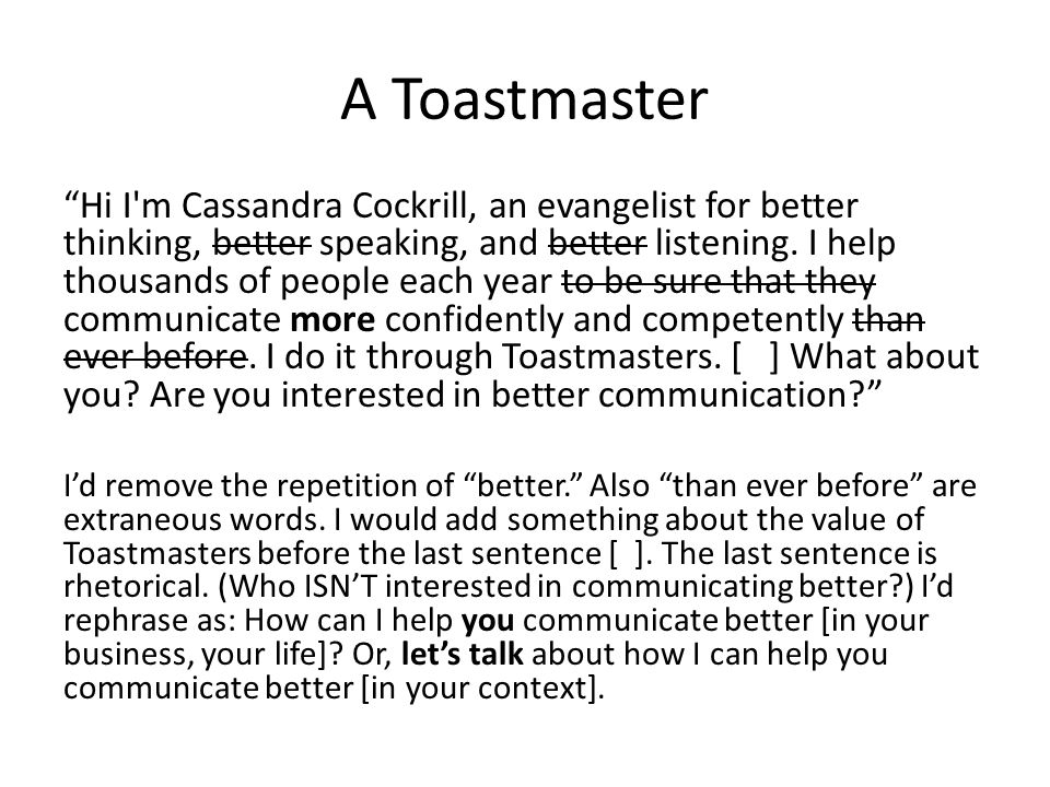 A Toastmaster Hi I m Cassandra Cockrill, an evangelist for better thinking, better speaking, and better listening.