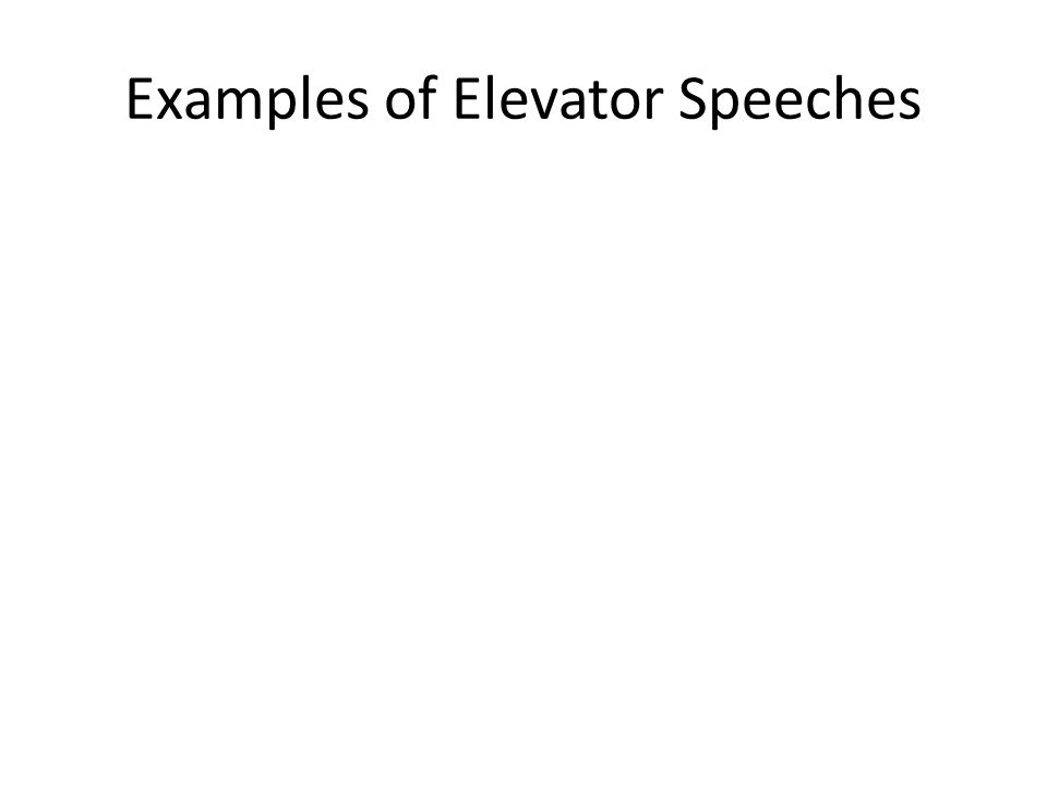 Examples of Elevator Speeches