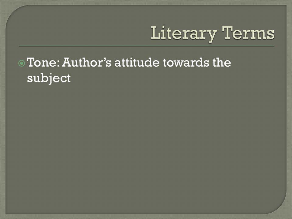  Tone: Author's attitude towards the subject