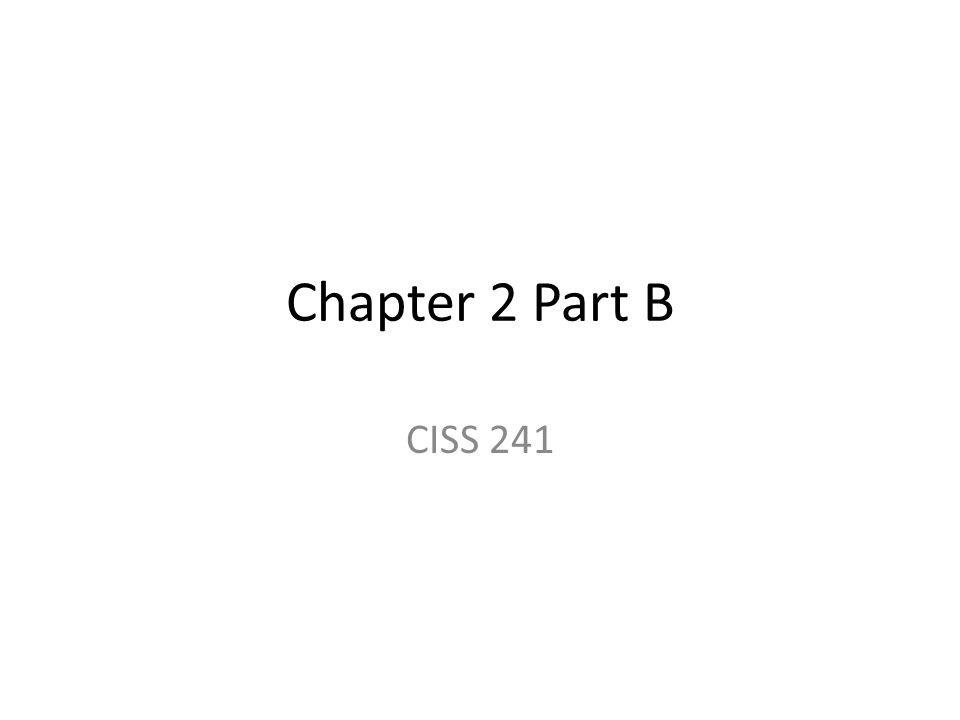 Chapter 2 Part B CISS 241