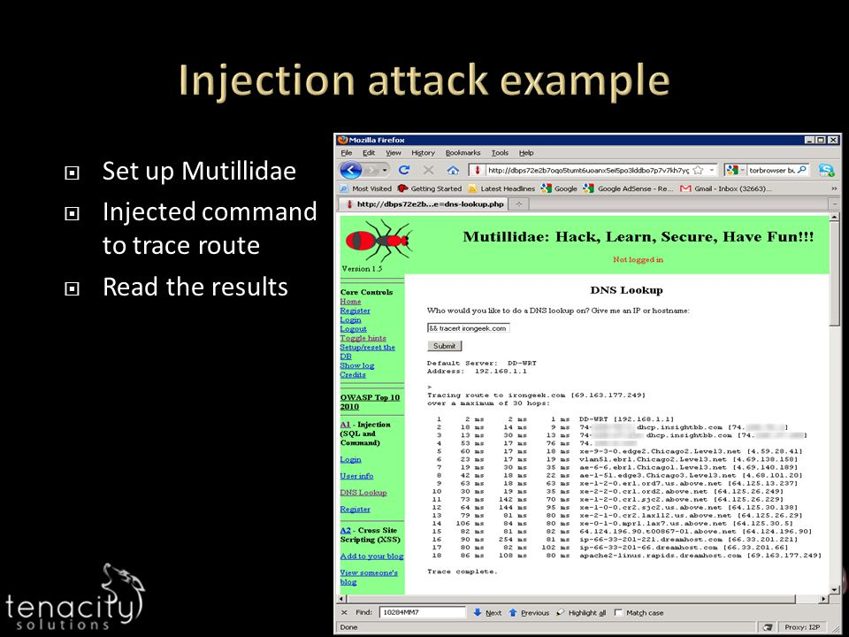http://Irongeek.com  Set up Mutillidae  Injected command to trace route  Read the results