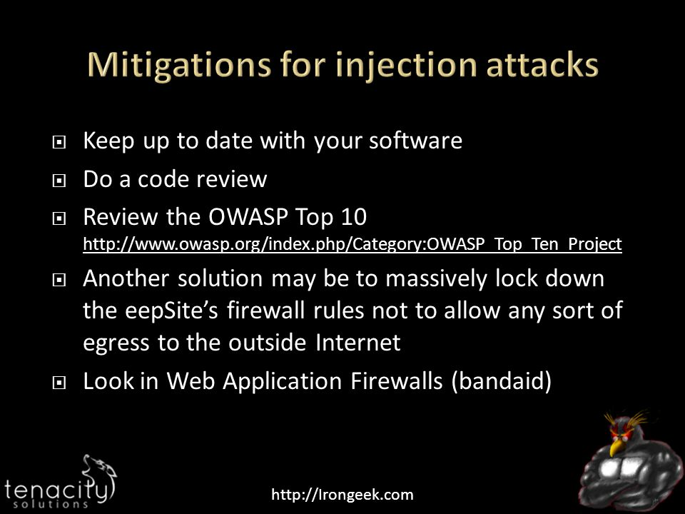 http://Irongeek.com  Keep up to date with your software  Do a code review  Review the OWASP Top 10 http://www.owasp.org/index.php/Category:OWASP_To
