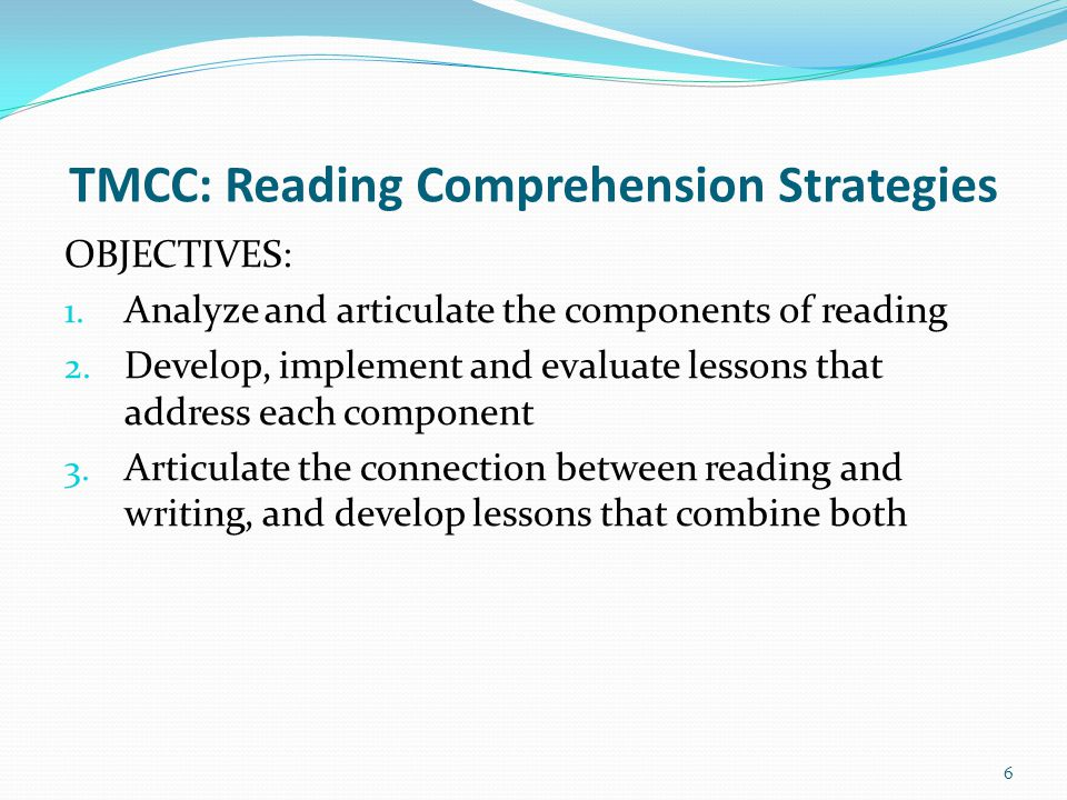 TMCC: Reading Comprehension Strategies OBJECTIVES: 1.