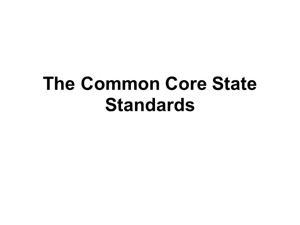 What is the Common Core (CCSS).