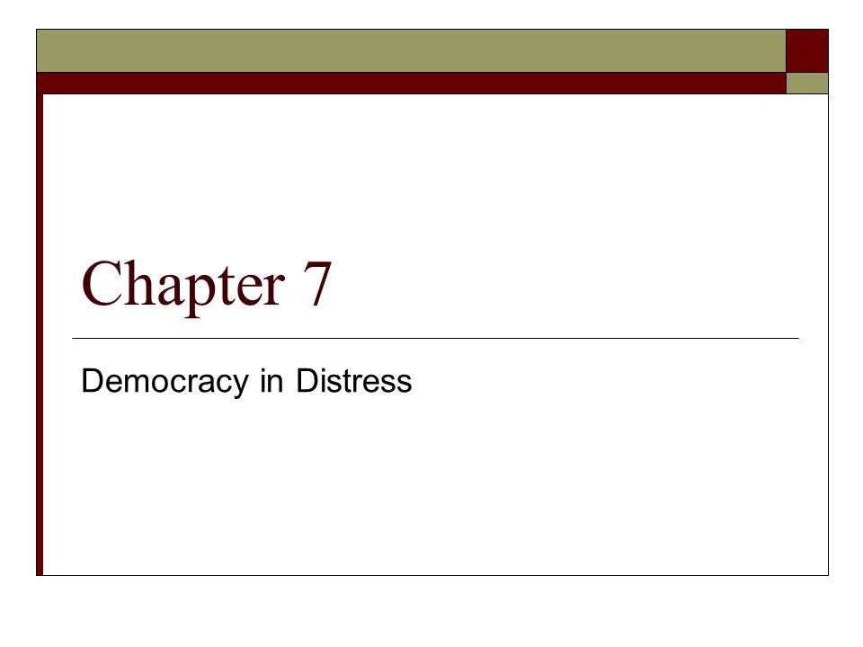 Chapter 7 Democracy in Distress