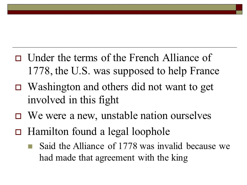  Under the terms of the French Alliance of 1778, the U.S.