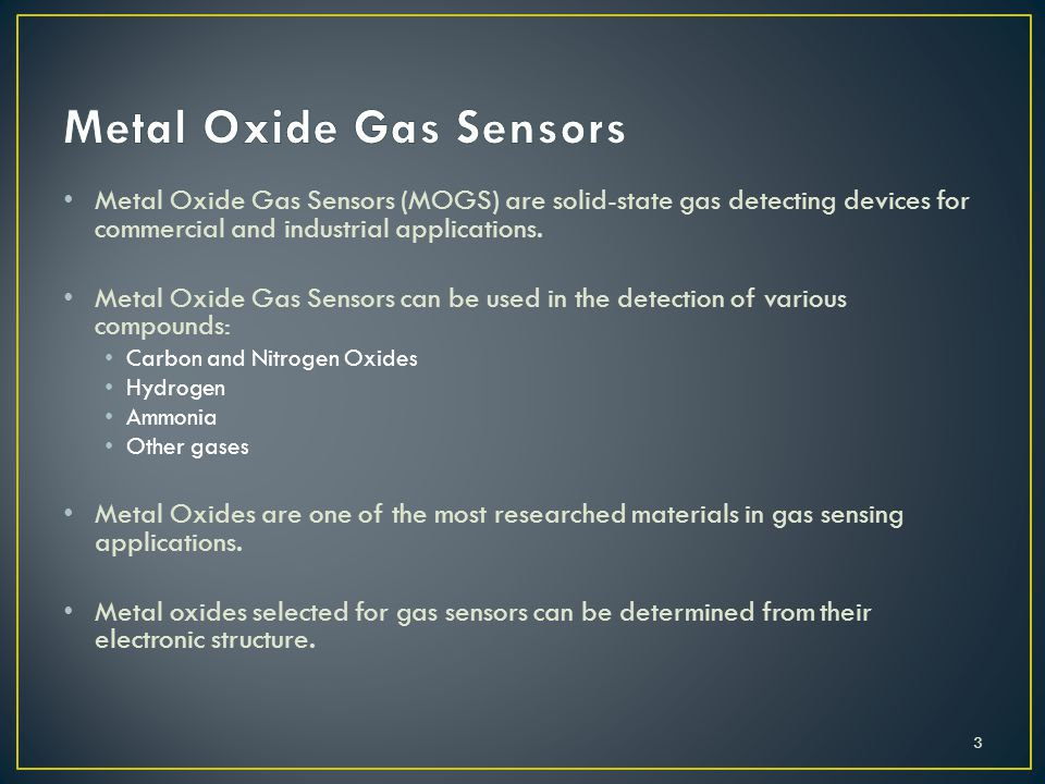 Metal Oxide Gas Sensors (MOGS) are solid-state gas detecting devices for commercial and industrial applications.
