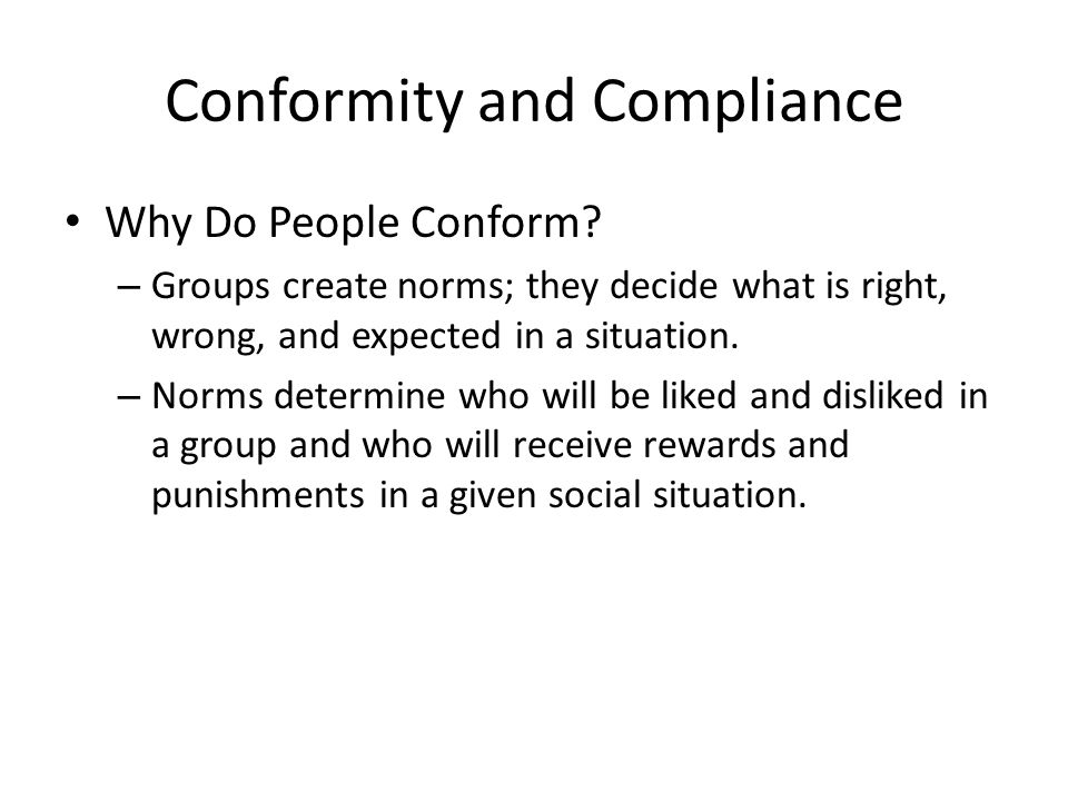 Conformity and Compliance Why Do People Conform.