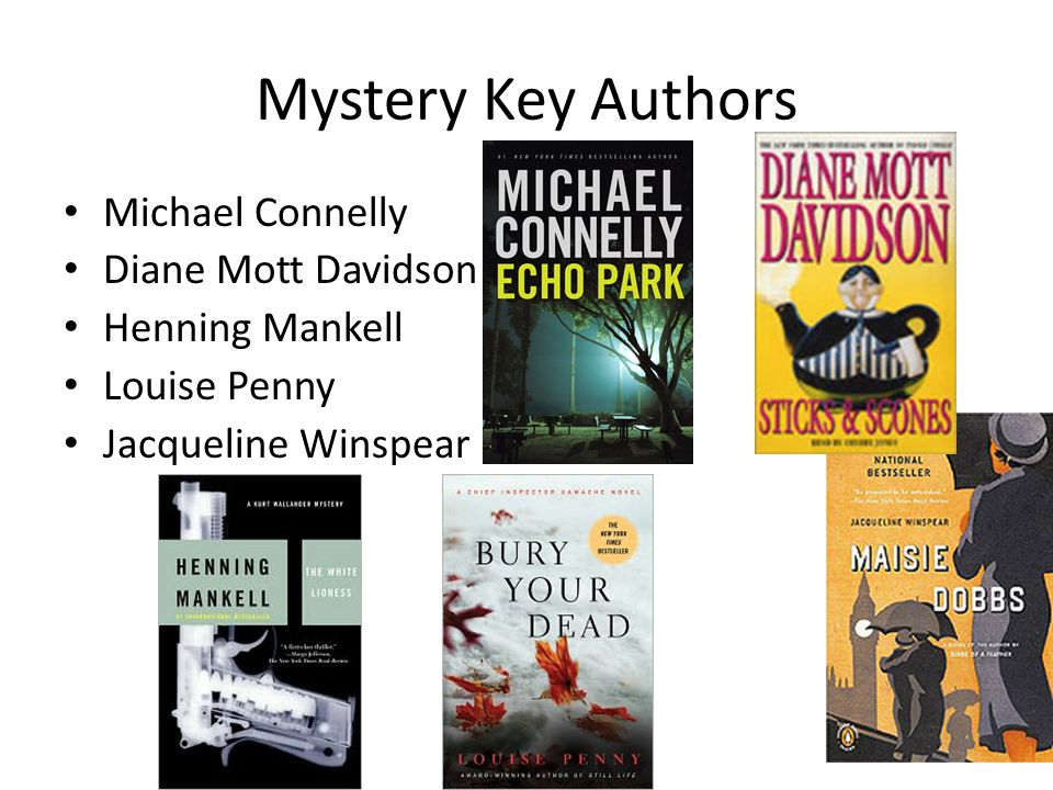 Mystery Key Authors Michael Connelly Diane Mott Davidson Henning Mankell Louise Penny Jacqueline Winspear