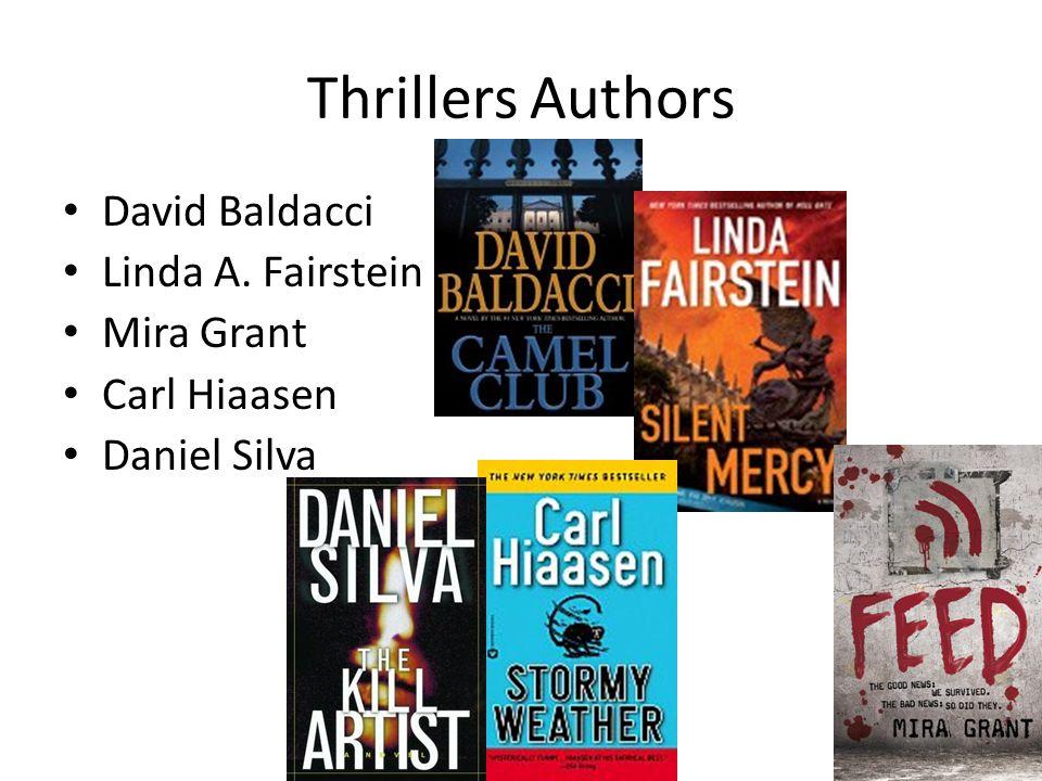 Thrillers Authors David Baldacci Linda A. Fairstein Mira Grant Carl Hiaasen Daniel Silva