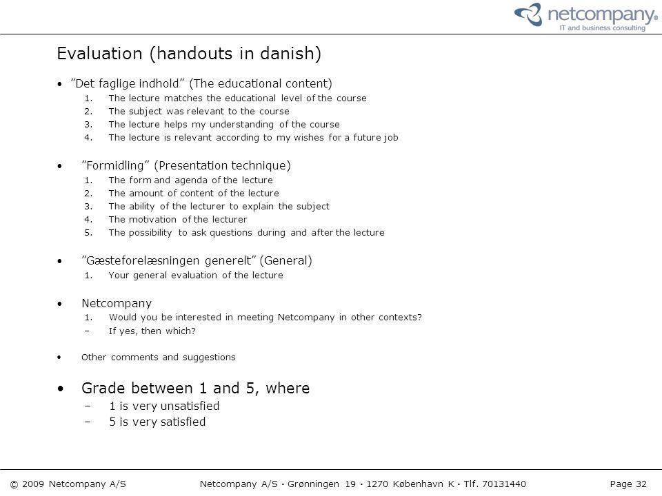 "© 2009 Netcompany A/S Netcompany A/S · Grønningen 19 · 1270 København K · Tlf. 70131440 Page 32 Evaluation (handouts in danish) ""Det faglige indhold"""