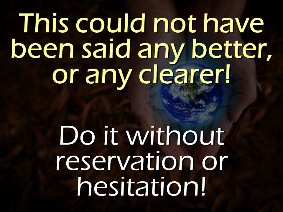This could not have been said any better, or any clearer! Do it without reservation or hesitation!