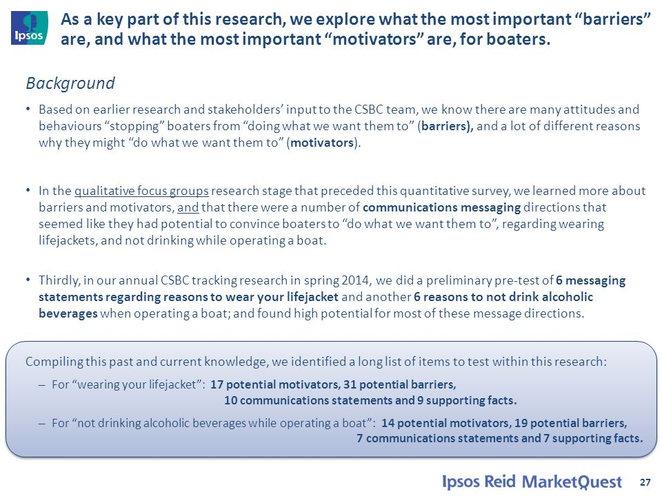 """As a key part of this research, we explore what the most important """"barriers"""" are, and what the most important """"motivators"""" are, for boaters. 27 Backg"""