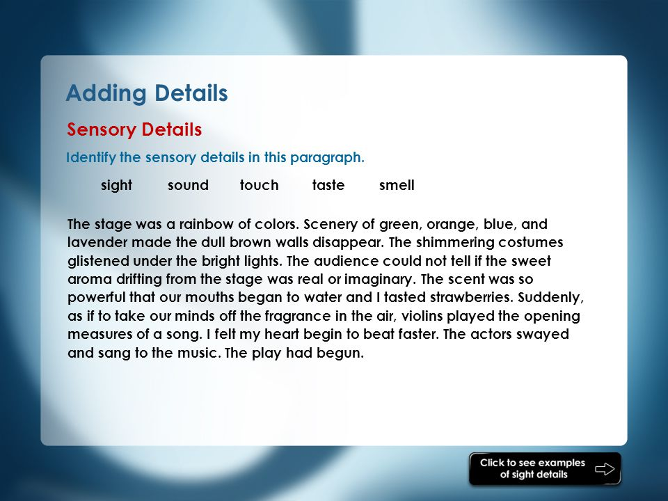 Adding Details Identify the sensory details in this paragraph.