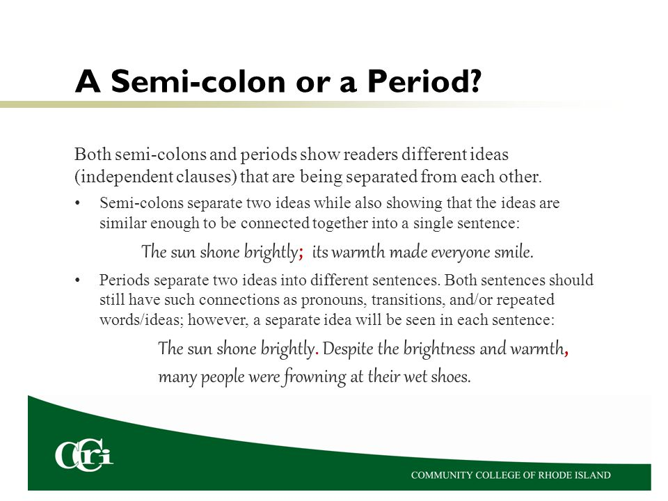 A Semi-colon or a Period.