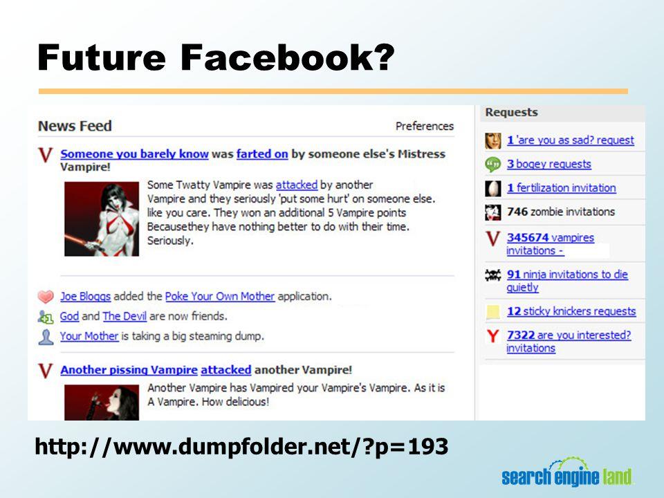 Future Facebook http://www.dumpfolder.net/ p=193