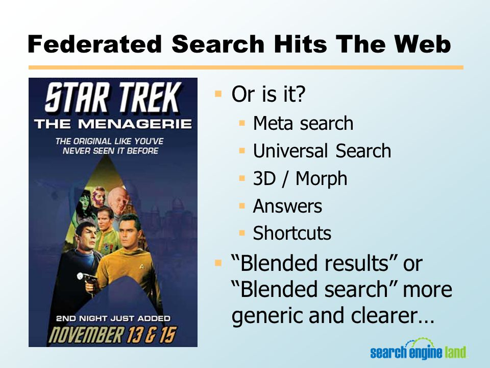 Federated Search Hits The Web  Or is it.
