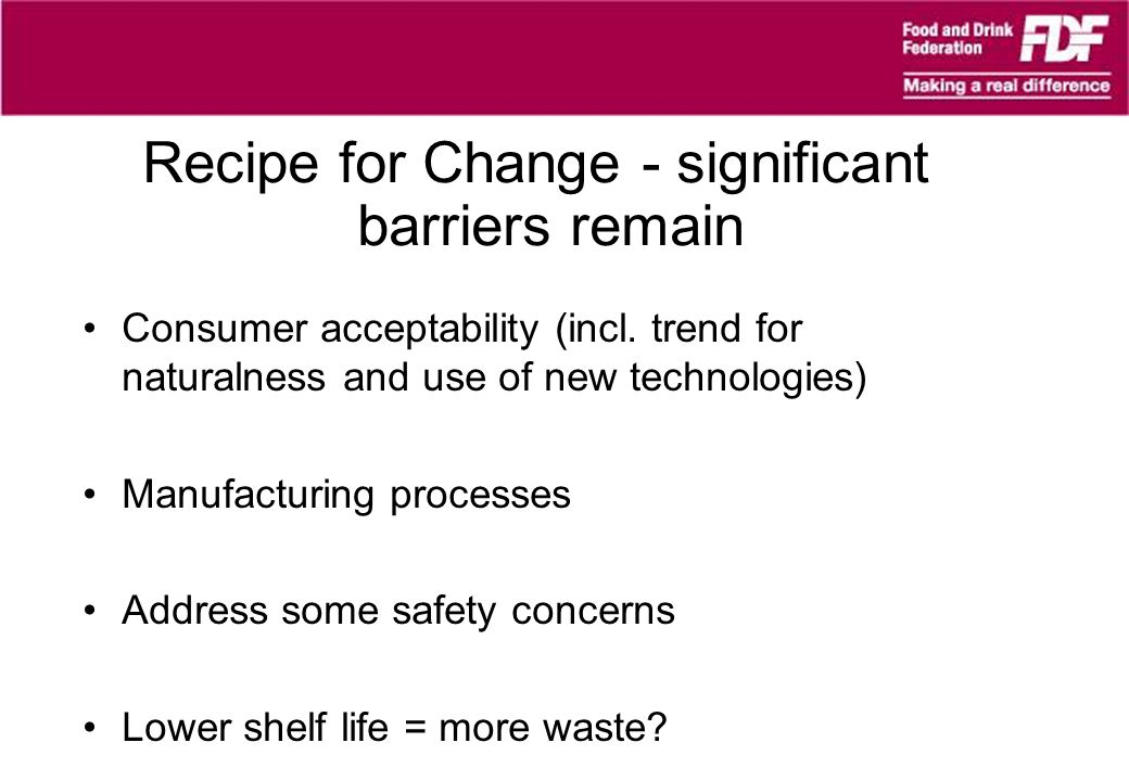 Recipe for Change - significant barriers remain Consumer acceptability (incl.