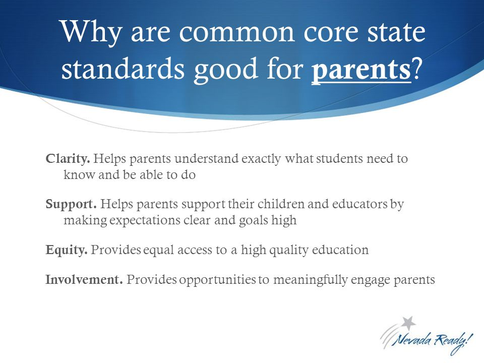 Why are common core state standards good for parents .