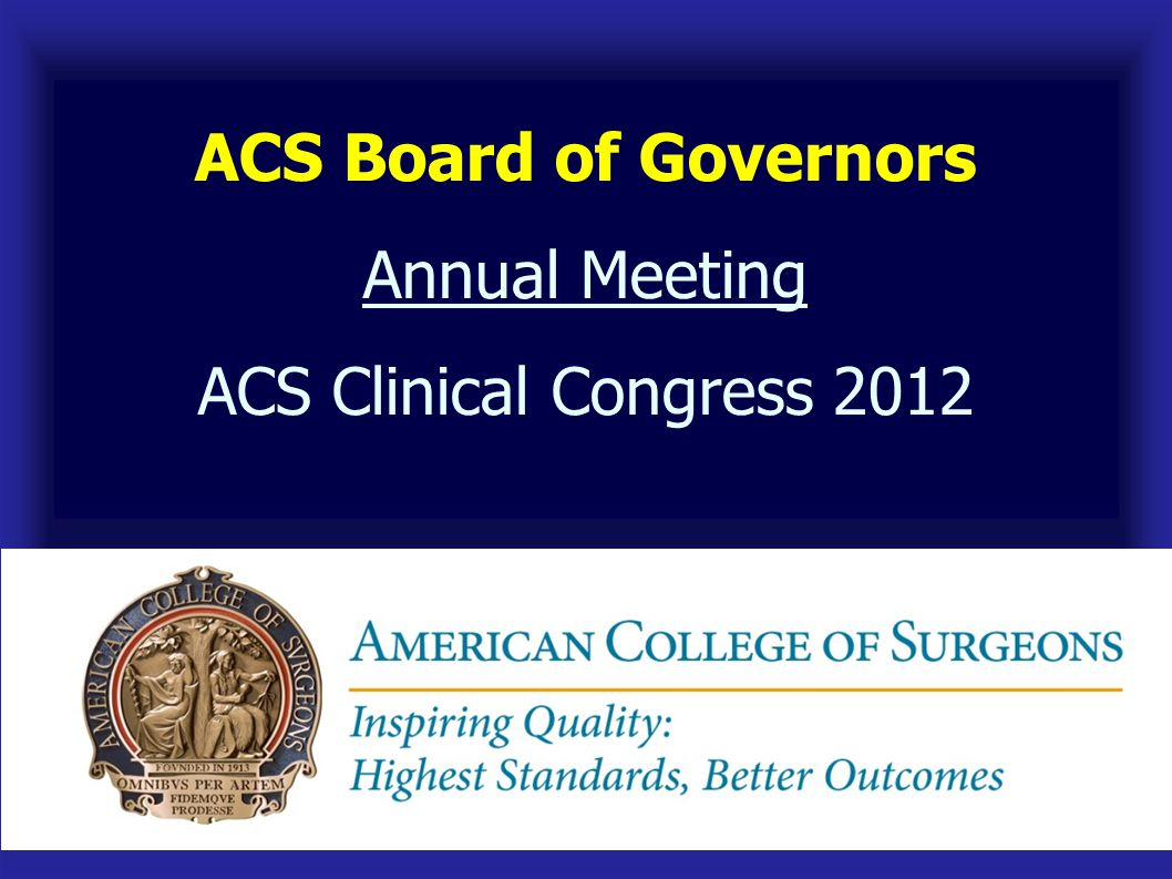 ACS Board of Governors Annual Meeting ACS Clinical Congress 2012