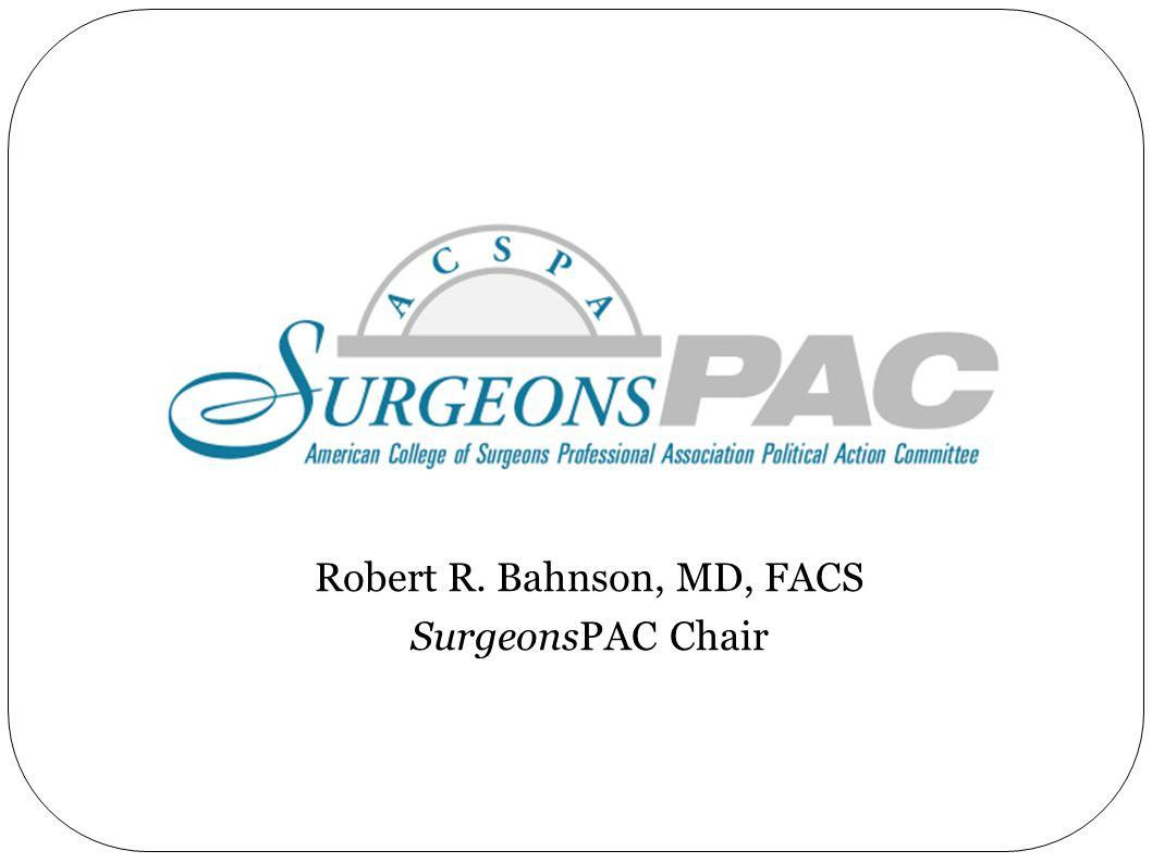 Robert R. Bahnson, MD, FACS SurgeonsPAC Chair