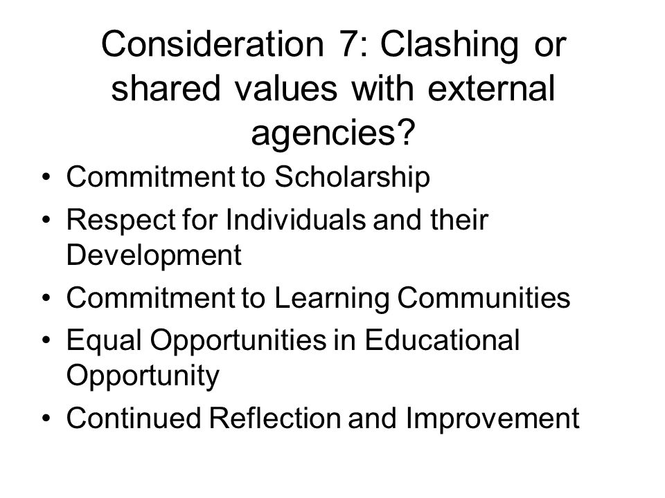 Consideration 7: Clashing or shared values with external agencies.