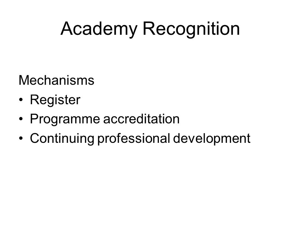 Academy Recognition Mechanisms Register Programme accreditation Continuing professional development