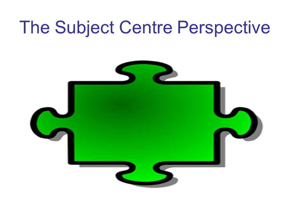 The Subject Centre Perspective