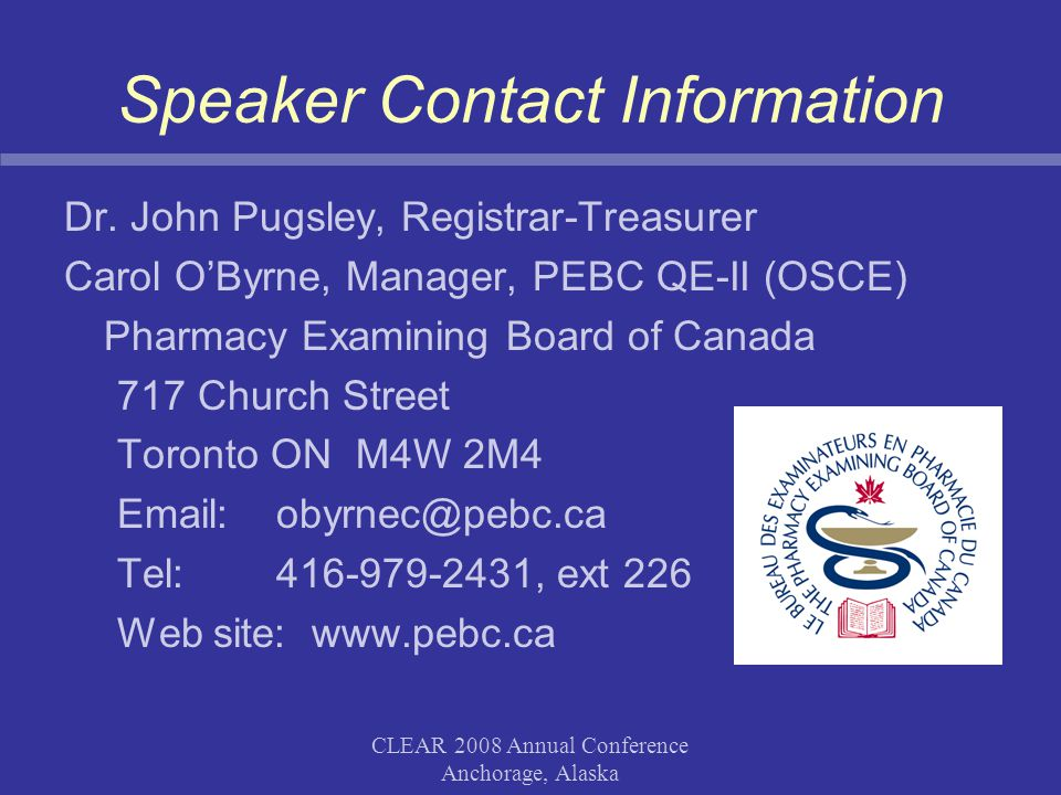 CLEAR 2008 Annual Conference Anchorage, Alaska Speaker Contact Information Dr.