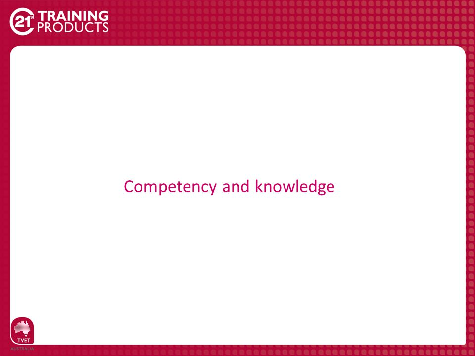 Competency and knowledge