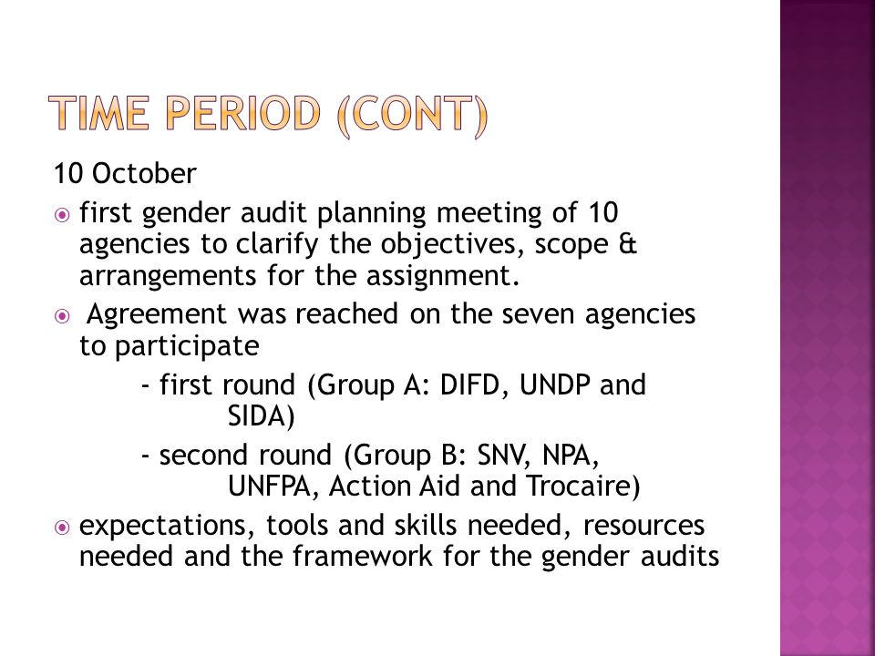 10 October  first gender audit planning meeting of 10 agencies to clarify the objectives, scope & arrangements for the assignment.