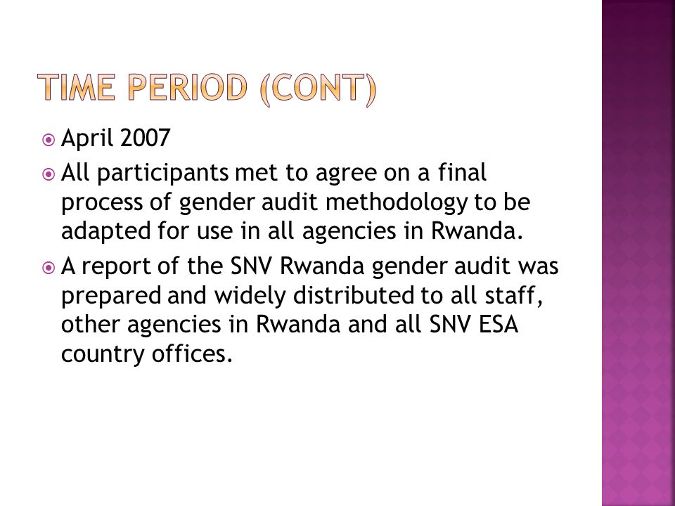  April 2007  All participants met to agree on a final process of gender audit methodology to be adapted for use in all agencies in Rwanda.