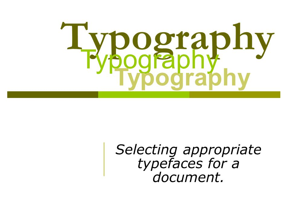 I NTRODUCTION  Type is the most common element in a document.