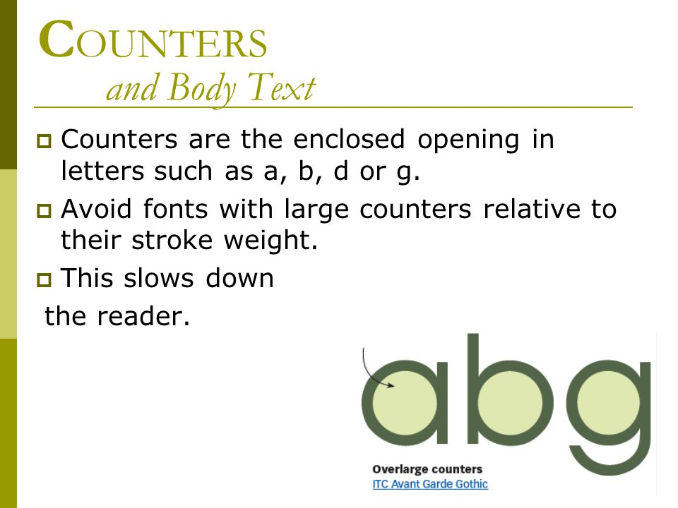 C OUNTERS and Body Text  Counters are the enclosed opening in letters such as a, b, d or g.